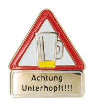 """PIN """" Achtung Unterhopft!!!"""""""
